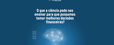 Como são tomadas decisões financeiras? - Uniprime