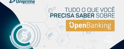 Open Banking: a cooperação entre os bancos é liberdade para o consumidor. - Uniprime