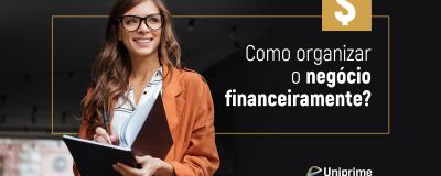 Planejamento e gestão financeira: sua empresa está preparada? - Uniprime